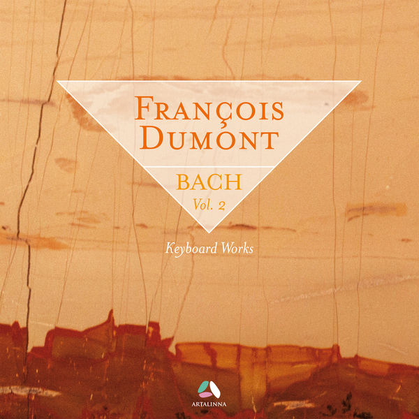 François Dumont - Bach: Keyboard Works, Vol. 2