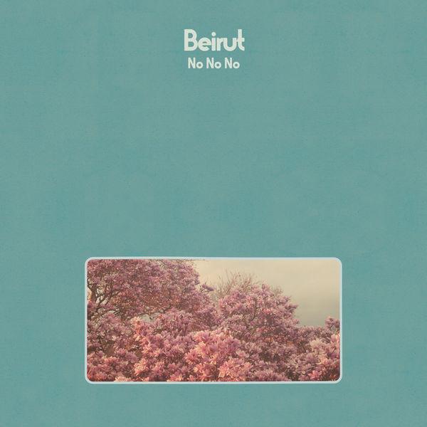 Beirut|No No No