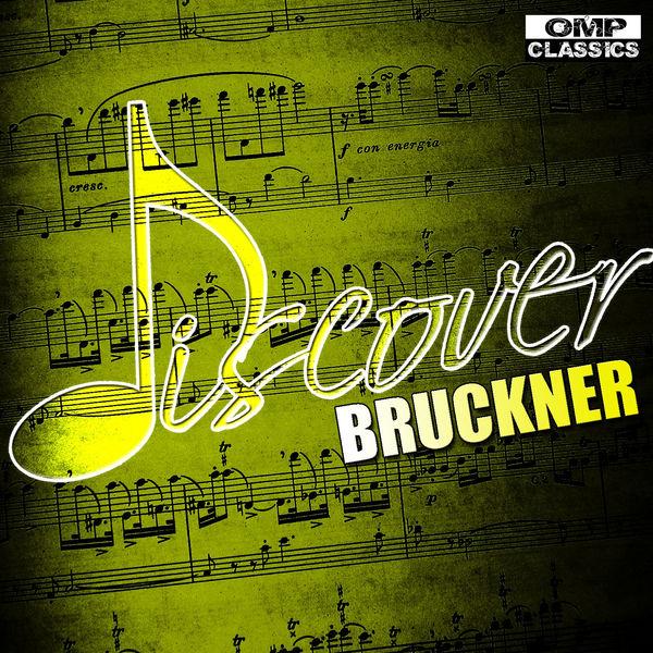 Anton Bruckner - Discover: Bruckner