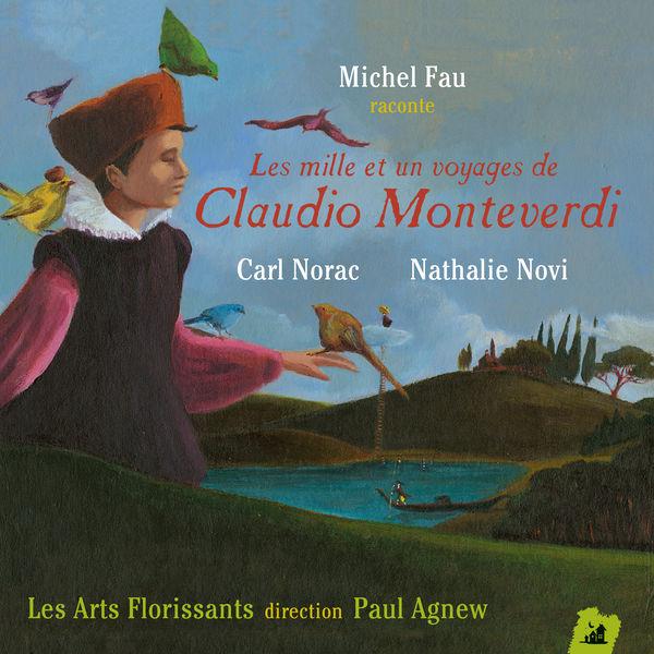 Les Arts Florissants - Les 1001 voyages de Claudio Monteverdi