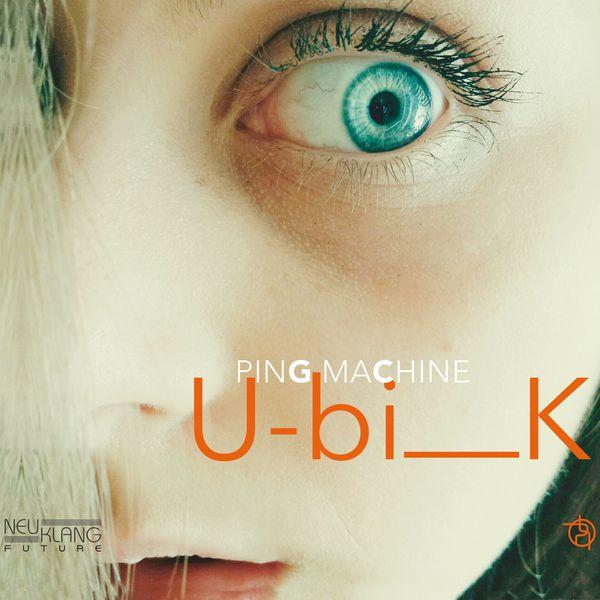 Ping Machine - Ubik