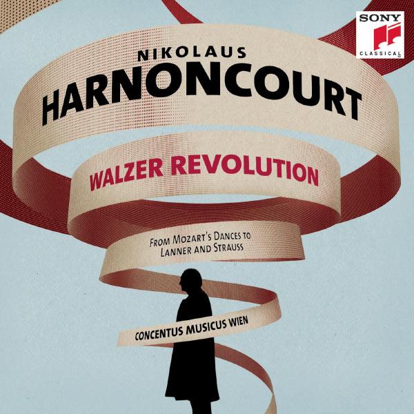Nikolaus Harnoncourt - Walzer Revolution (Mozart, J. Strauss, J. Lanner)