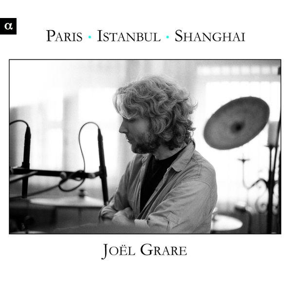 Joël Grare - Paris - Istanbul - Shangai