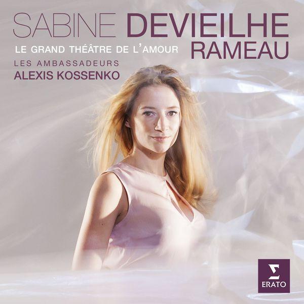 Sabine Devieilhe/Les Ambassadeurs - Rameau : Le Grand Théâtre de l'amour
