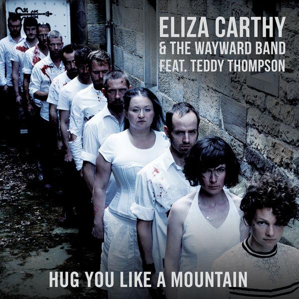 ELIZA CARTHY - Hug You Like a Mountain (feat. Teddy Thompson) [Radio Edit]