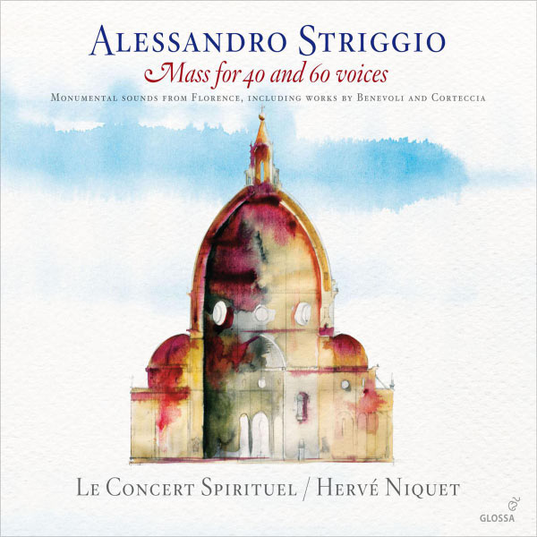 Hervé Niquet - Alessandro Striggio : Mass for 40 & 60 Voices
