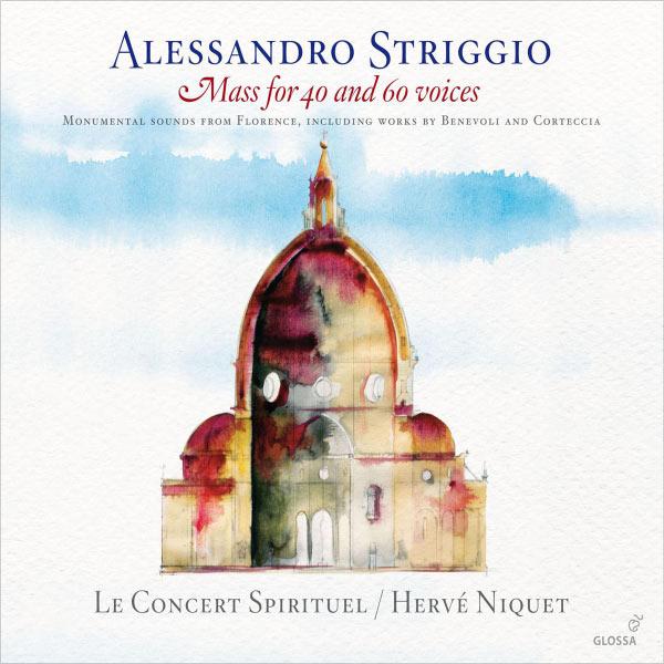 Hervé Niquet|Alessandro Striggio : Mass for 40 & 60 Voices (Le Concert Spirituel - Hervé Niquet)
