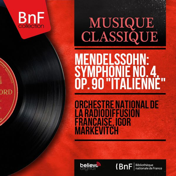 "Orchestre National de France - Mendelssohn: Symphonie No. 4, Op. 90 ""Italienne"" (Mono Version)"