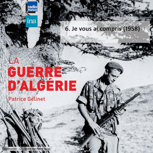 Patrice Gélinet - La guerre d'Algérie, Vol. 6: Je vous ai compris (1958)