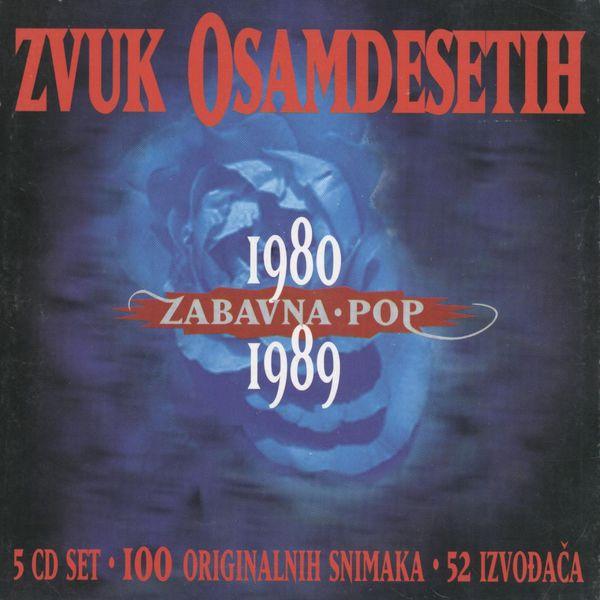 Razni izvođači - Zvuk Osamdesetih 1980/89, Zabavna I Pop