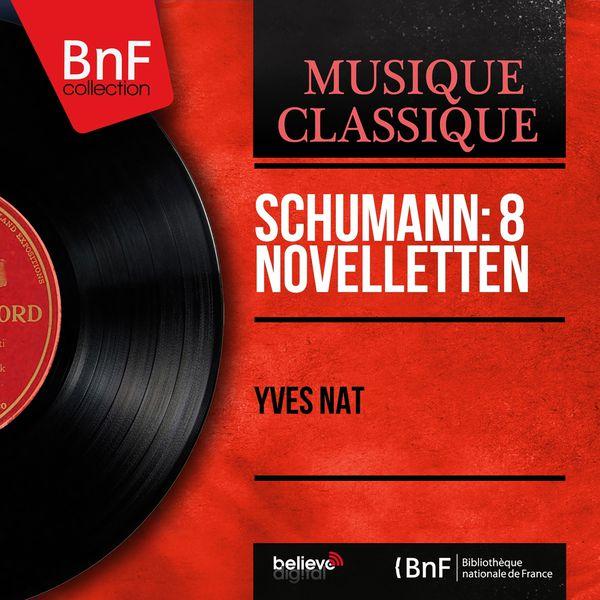 Yves Nat - Schumann: 8 Novelletten (Mono Version)