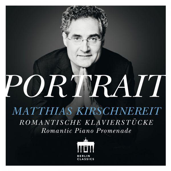Matthias Kirschnereit - Portrait: Romantische Klaviermusik