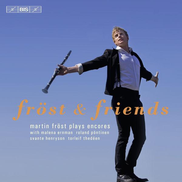 Martin Fröst - Fröst and Friends. Martin Fröst plays encores