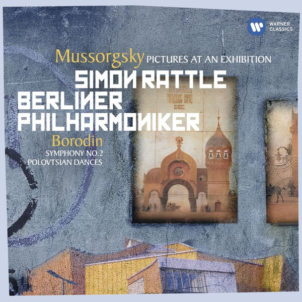 Sir Simon Rattle - Mussorgsky: Pictures at an Exhibition - Borodin: Symphony No. 2 (Édition StudioMasters)