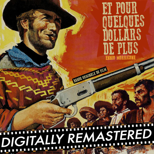 Ennio Morricone - Et Pour Quelques Dollars de Plus (Bande Originale du Film) [Digitally Remastered]