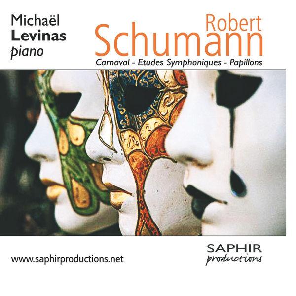 Robert Schumann - Schumann : Carnaval - Etudes Symphoniques - Papillons