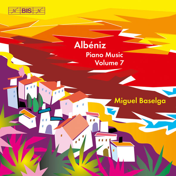 Miguel Baselga - Albéniz.: Complete Piano Music, Vol. 7
