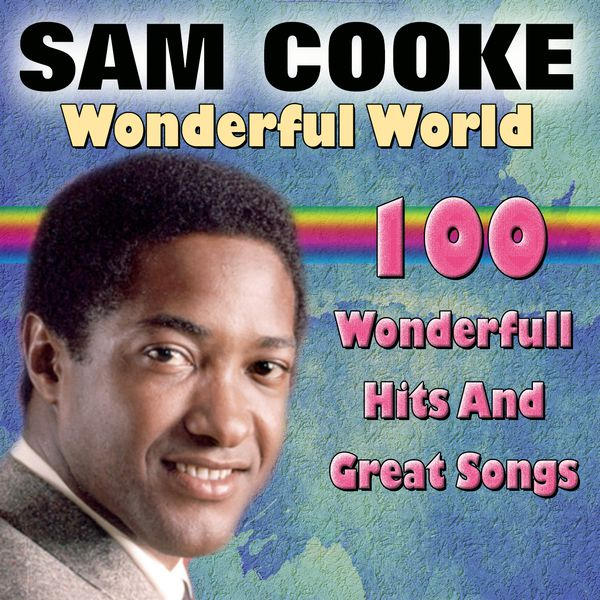Wonderful World (100 Wonderfull Hits And Great Songs) | Sam Cooke