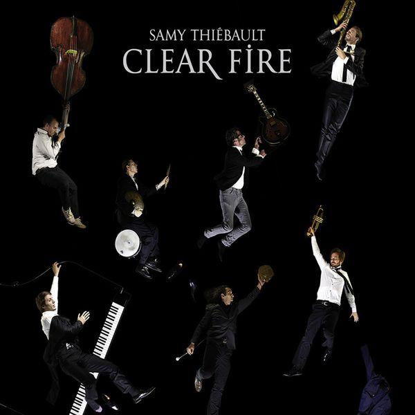 Samy Thiébault - Clear Fire