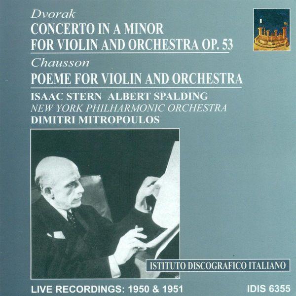 Dimitri Mitropoulos - Dvorak, A.: Violin Concerto, Op. 53 / Chausson, E.: Poeme (Mitropoulos) (1950, 1951)