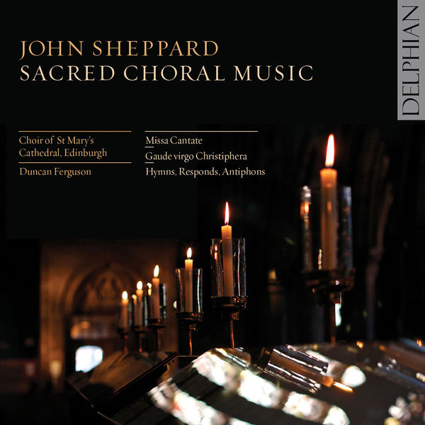 Anonyme - Sheppard: Sacred Choral Music