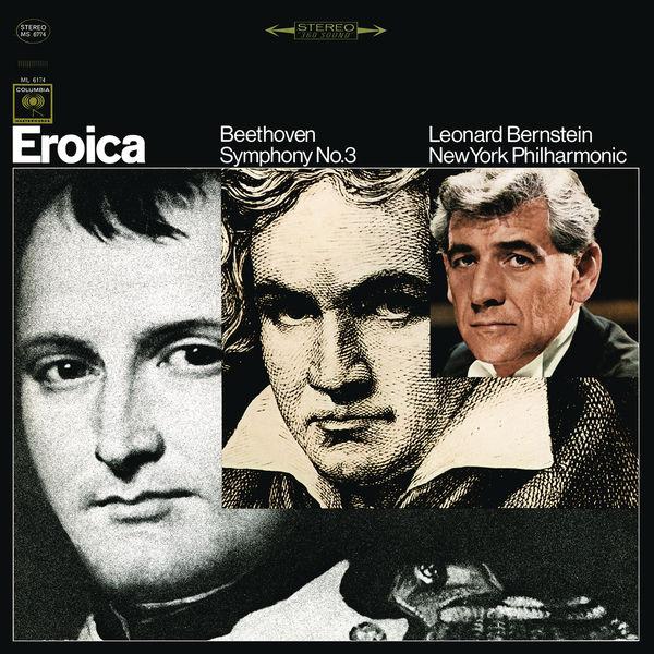 "Leonard Bernstein - Beethoven: Symphony No. 3 in E-Flat Major, Op. 55 ""Eroica"" ((Remastered))"