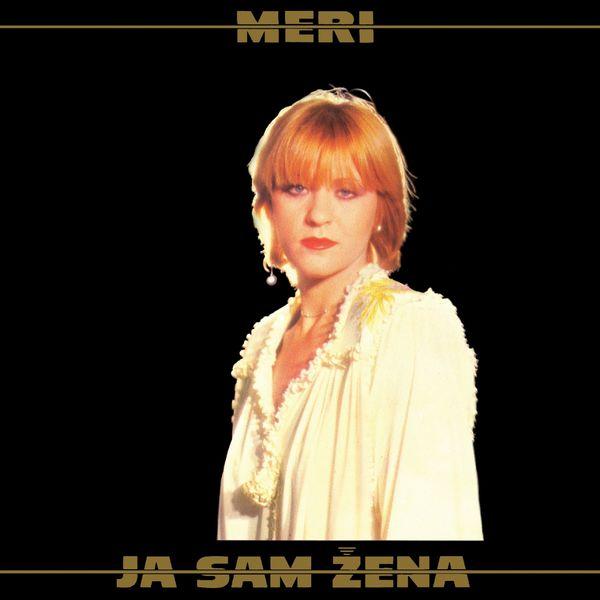 Meri Cetinic - Ja Sam Žena (Reizdanje)