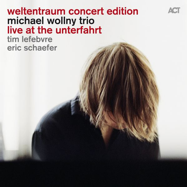 Michael Wollny - Weltentraum Concert Edition: Live at the Unterfahrt