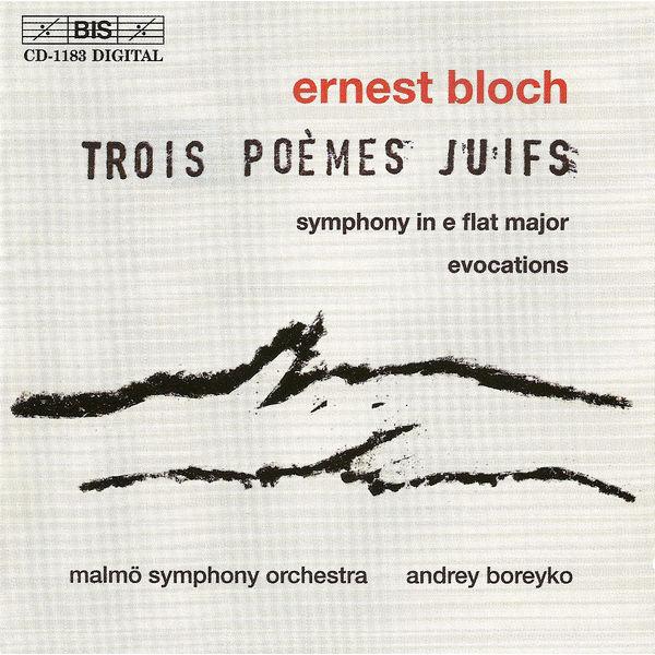 Malmö Symphony Orchestra - BLOCH: Symphony / Evocations / 3 Jewish Poems