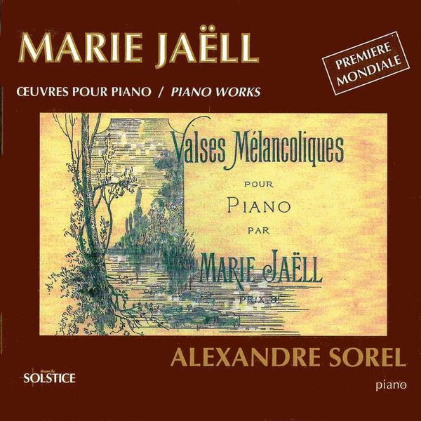 Alexandre Sorel - Marie Jaëll :Œuvres pour piano