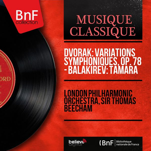 London Philharmonic Orchestra - Dvořák: Variations symphoniques, Op. 78 - Balakirev: Tamara (Mono Version)