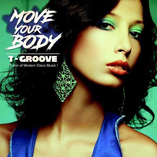 T-Groove - Move Your Body