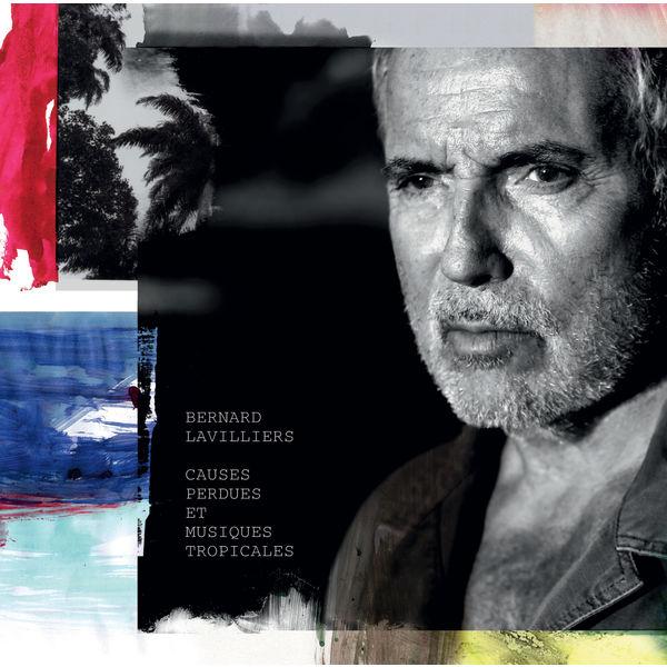 Bernard Lavilliers - Causes Perdues Et Musiques Tropicales