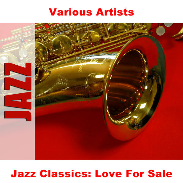 Various Artists - Jazz Classics: Love For Sale