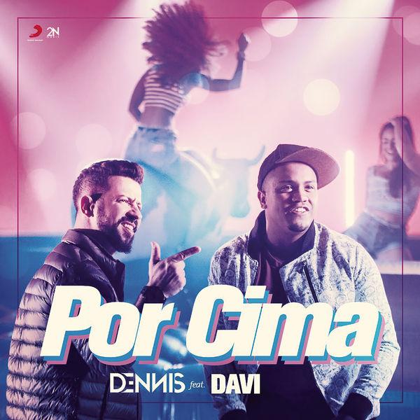 Dennis Dj - Por Cima