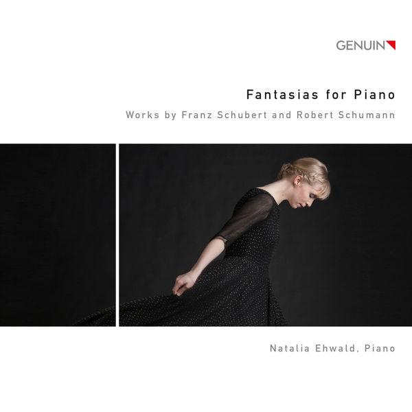 Natalia Ehwald - Schubert & Schumann: Fantasias for Piano