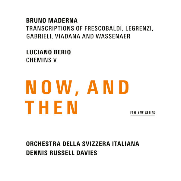 Dennis Russell Davies - Maderna & Berio : Now, And Then, Transcriptions