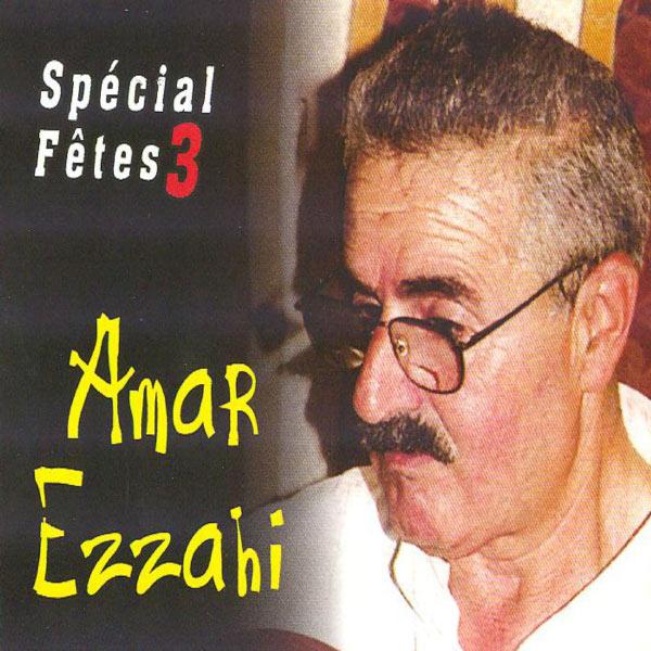 AMAR TÉLÉCHARGER GRATUIT GRATUIT MP3 EZZAHI ALGERIEN CHAABI
