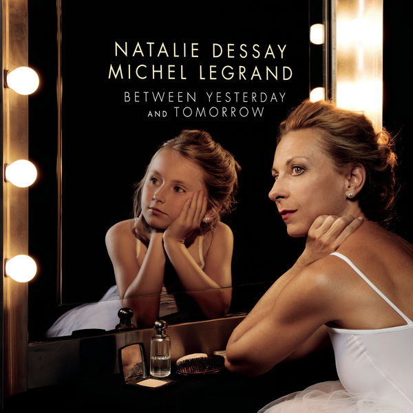 Natalie Dessay - Between Yesterday and Tomorrow  (The Extraordinary Story of an Ordinary Woman)