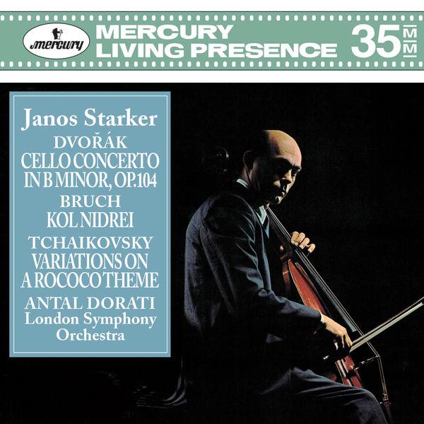 Janos Starker - Dvorák: Cello Concerto / Bruch: Kol Nidrei / Tchaikovsky: Variations on a Rococo Theme