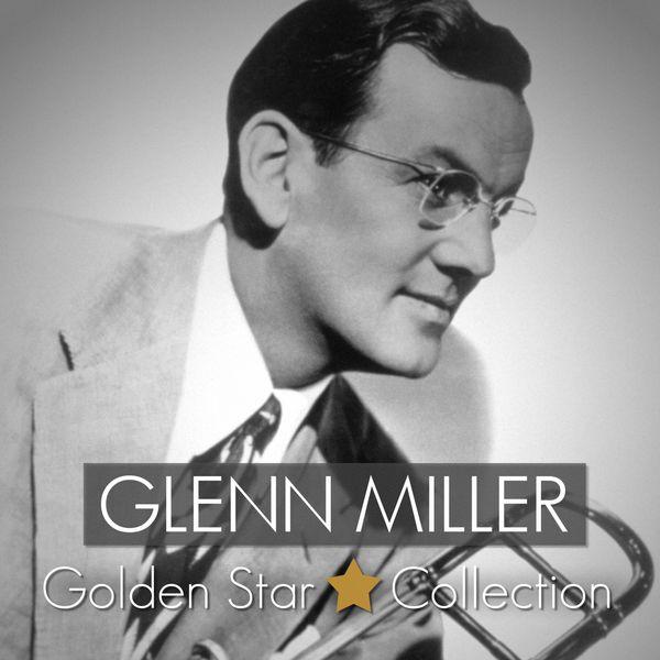 Glenn Miller - Glenn Miller Golden Star Collection