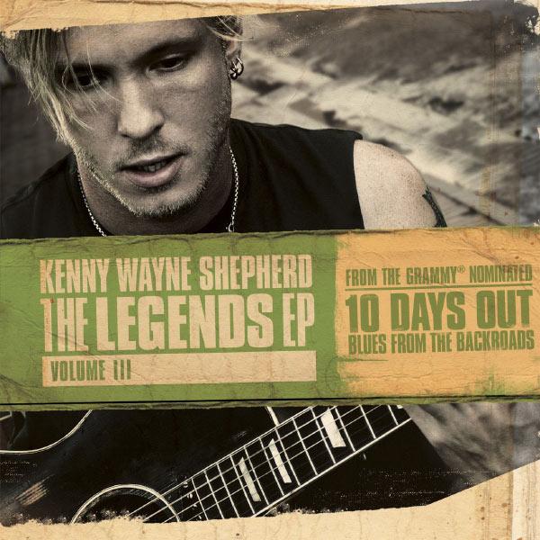 Kenny Wayne Shepherd - The Legends EP: Volume III