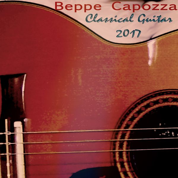 Beppe Capozza - Classical Guitar 2017