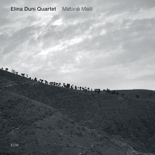Elina Duni Quartet - Matanë Malit