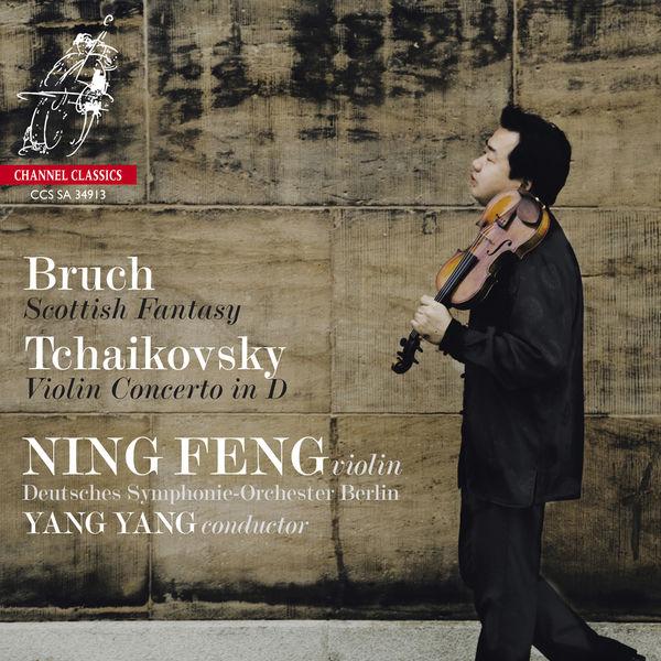 Ning Feng - Bruch: Scottish Fantasy - Tchaikovsky: Violin Concerto