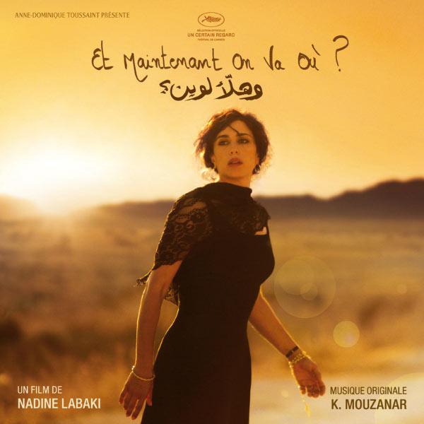 "Khaled Mouzanar - Bande Originale du film ""Et maintenant on va où ?"" (Nadine Labaki, 2011)"