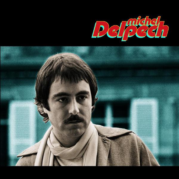 Michel Delpech - Quand j'étais chanteur