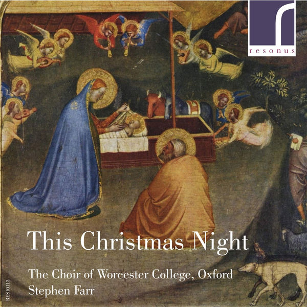 Choir of Worcester College, Oxford - This Christmas Night