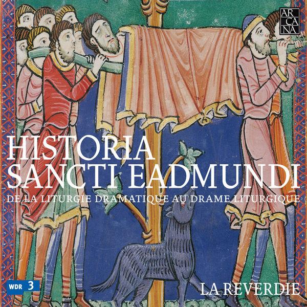 La Reverdie - Historia Sancti Eadmundi: De la liturgie dramatique au drame liturgique