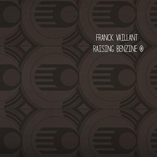 Franck Vaillant - Raising Benzine